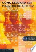 libro CÓmo Llegar A Ser Maestro De Ajedrez (libro+cd)