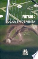 FÚtbol. Jugar En Defensa