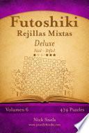 libro Futoshiki Rejillas Mixtas Deluxe   De Fácil A Difícil   Volumen 6   474 Puzzles