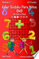 libro Killer Sudoku Para Niños 8x8   De Fácil A Difícil   Volumen 2   141 Puzzles