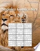 Sudoku Contra Rey 12×12   De Fácil A Experto   Volumen 3   276 Puzzles