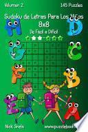 Sudoku De Letras Para Los Niños 8x8   De Fácil A Difícil   Volumen 2   145 Puzzles