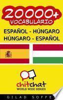 20000+ Español   Húngaro Húngaro   Español Vocabulario
