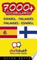7000+ Español   Finlandés Finlandés   Español Vocabulario