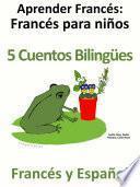 Aprender Francés   Francés Para Niños   5 Cuentos Bilingües En Francés Y Español