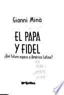 El Papa Y Fidel