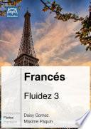 Francés Fluidez 3