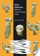 Nuevo Didáscalos. Método De Iniciación Al Griego Antiguo
