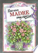 Para Una Madre Muy Especial (to A Very Special Mother)