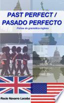 Past Perfect / Pasado Perfecto