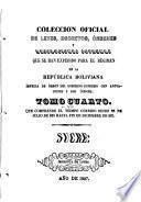 Colección Oficial De Leyes, Decretos, Ordenes, Resoluciones&c. Que Se Han Expedido Para El Regimen De La Republica Boliviana