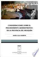 libro Consideraciones Sobre El Procedimiento Administrativo En La Provincia Del Neuquén