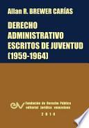 Derecho Administrativo. Escritos De Juventud (1959 1964)