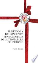 El Método Y Los Conceptos Fundamentales De La Teoría Pura Del Derecho
