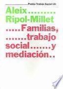 Familias, Trabajo Social Y Mediación