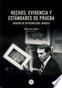 libro Hechos, Evidencia Y Estándares De Prueba Ensayos De Epistemología Jurídica