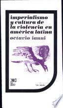 Imperialismo Y Cultura De La Violencia En América Latina