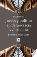 libro Jueces Y Política En Democracia Y Dictadura