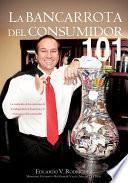 libro La Bancarrota Del Consumider 101