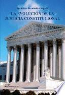libro La Evolución De La Justicia Constitucional