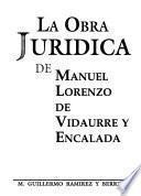 La Obra Jurídica De Manuel Lorenzo De Vidaurre Y Encalada
