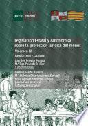 libro LegislaciÓn Estatal Y AutonÓmica Sobre La ProtecciÓn JurÍdica Del Menor. Castilla LeÓn Y CataluÑa