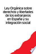 libro Ley Organica Sobre Derechos Y Libertades De Los Extranjeros En Espana Y Su Integracion Social