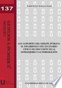 libro Los Soportes Del Debate Público. El Desarrollo Del Escenario Cívico De Discusión De La Extranjería Y La Inmigración