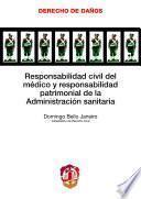 libro Responsabilidad Civil Del Médico Y Responsabilidad Patrimonial De La Administración Sanitaria