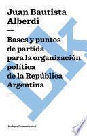 libro Argentina (1852) Bases Y Puntos De Partida Para La Organización Política De La República Argentina