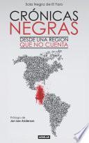 Crónicas Negras. Desde Una Región Que No Cuenta