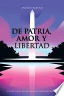 De Patria, Amor Y Libertad