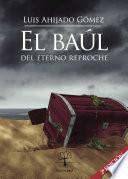 libro El Baúl Del Eterno Reproche
