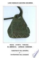 El Ibérico: Lengua Uskeika. Substrato Del Español Y Patrimonio Del Euskera
