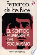 El Sentido Humanista Del Socialismo