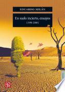 En Suelo Incierto, Ensayos (1990 2006)