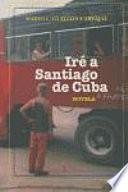 Iré A Santiago De Cuba