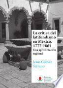 libro La Crítica Del Latifundismo En México, 1777 1861
