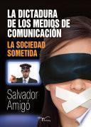 La Dictadura De Los Medios De ComunicaciÓn