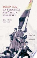 La Segunda República Española. Una Crónica, 1931 1936