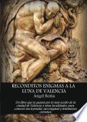 libro Recónditos Enigmas A La Luna De Valencia