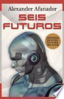 Seis Futuros