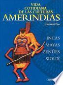 Vida Cotidiana De Las Culturas Amerindias