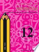 Cuaderno De Matemáticas No 12. Primaria