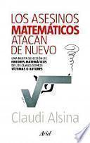 libro Los Asesinos Matemáticos Atacan De Nuevo: Una Nueva Selección De Errores Matemáticos De Los Cuales Somos Víctimas O Autore