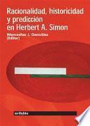 libro Racionalidad, Historicidad Y Predicción En Herbert A. Simon