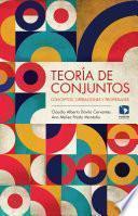 libro Teoría De Conjuntos. Conceptos, Operaciones Y Propiedades