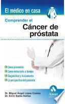 Comprender El Cáncer De Próstata