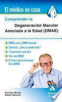Comprender La Degeneración Macular Asociada A La Edad (dmae)
