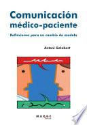 Comunicación Médico Paciente. Reflexiones Para Un Cambio De Modelo